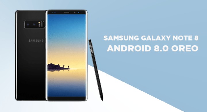 Samsung Released Android 8 0 Oreo Update for Galaxy Note 8